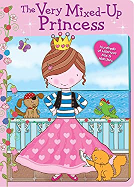 The Very Mixed-Up Princess: Hundreds of Hilarious Mix & Matches 9780794417758