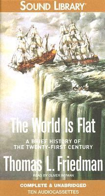 The World Is Flat: A Brief History of the Twenty-First Century 9780792735212