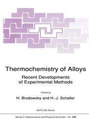 Thermochemistry of Alloys: Recent Development of Experimental Methods 9780792304340