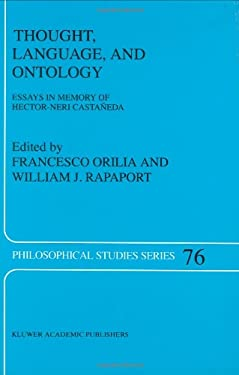 Thought, Language and Ontology: Essays in Memory of Hector-Neri Casta Eda 9780792351979