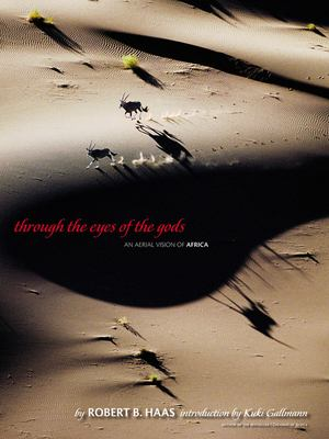 Through the Eyes of the Gods: An Aerial Vision of Africa 9780792238829