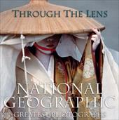 Through the Lens: National Geographic's Greatest Photographs 3164039