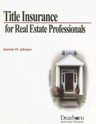 Title Insurance for Real Estate Professionals 9780793198986