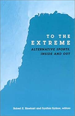 To the Extreme: Alternative Sports, Inside and Out 9780791456651