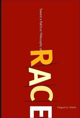 Toward a Political Philosophy of Race 9780791493984