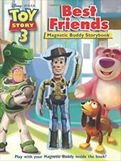 Toy Story 3 Best Friends: Magnetic Buddy Storybook [With Magnetic Board and Magnetic Buddy] 3190953
