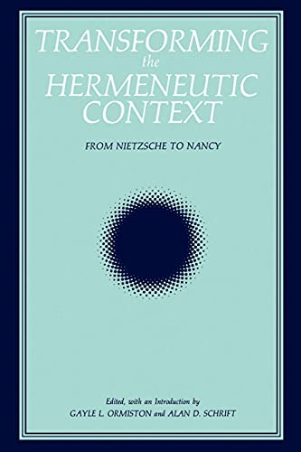 Transforming Hermeneutic: From Nietzsche to Nancy 9780791401354