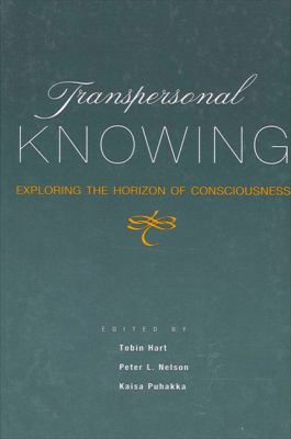 Transpersonal Knowing : Exploring the Horizon of Consciousness