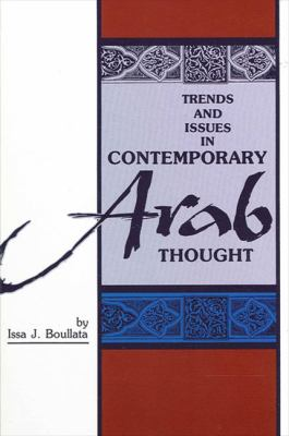 Trends and Issues in Contemporary Arab Thought 9780791401941