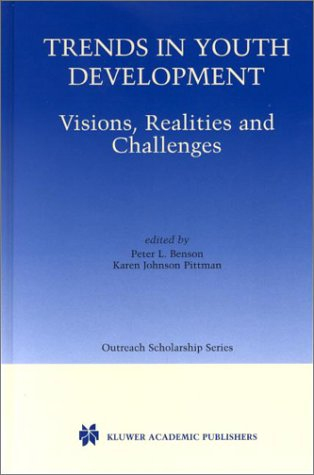 Trends in Youth Development: Visions, Realities and Challenges 9780792374510