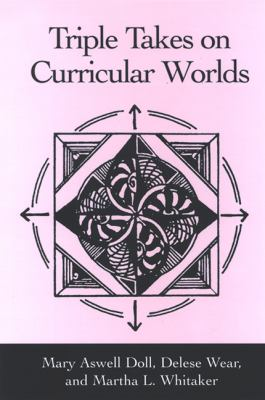 Triple Takes on Curricular Worlds 9780791467213