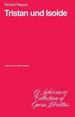 Tristan Und Isolde: Libretto 9780793514366