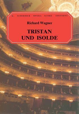Tristan Und Isolde: Vocal Score 9780793512201