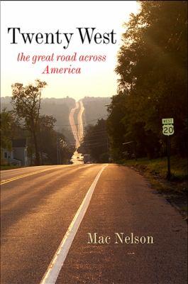Twenty West: The Great Road Across America 9780791474693