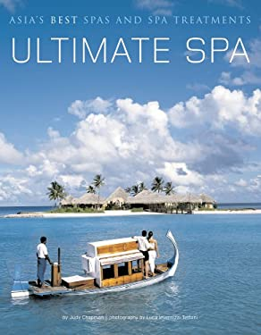 Ultimate Spa: Asia's Best Spas and Spa Treatments 9780794602659