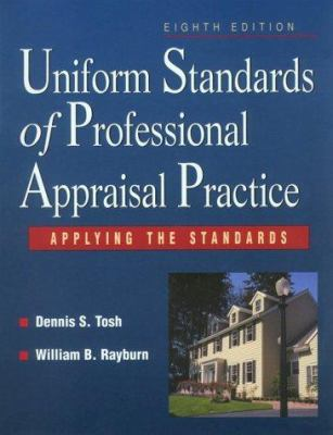 Uniform Standards of Professional Appraisal Practice: Applying the Standards 9780793143702