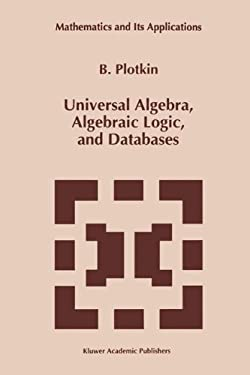 Universal Algebra, Algebraic Logic, and Databases 9780792326656