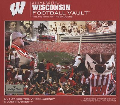 University of Wisconsin Football Vault: The History of the Badgers 9780794824266