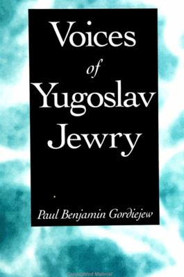 Voices of Yugoslav Jewry 9780791440223