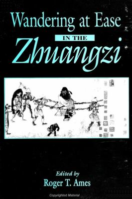 Wandering at Ease in the Zhuangzi 9780791439227