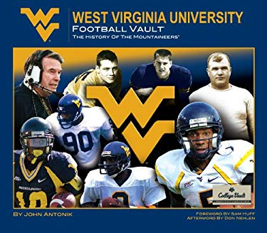 West Virginia University Football Vault: The History of the Mountaineers 9780794827946