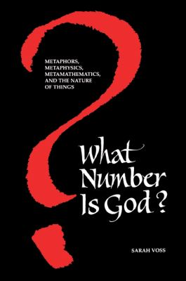 What Number Is God?: Metaphors, Metaphysics, Metamathematics, and the Nature of Things 9780791424179