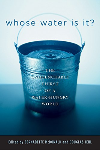 Whose Water Is It?: The Unquenchable Thirst of a Water-Hungry World 9780792262381