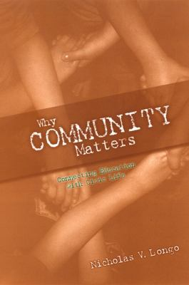 Why Community Matters: Connecting Education with Civic Life 9780791471975