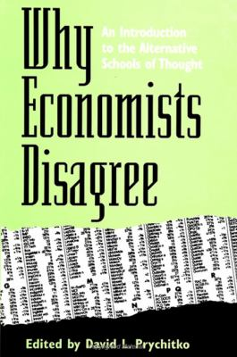 Why Economists Disagree: An Introduction to the Alternative Schools of Thought 9780791435700