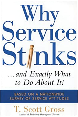Why Service Stinks: ...and Exactly What to Do about It! 9780793176816