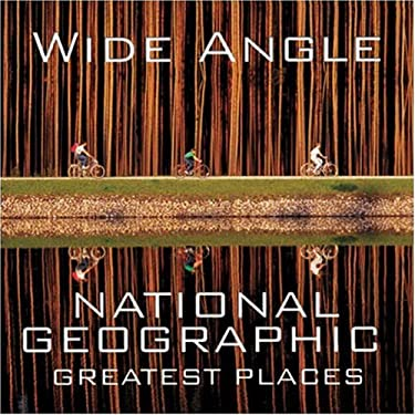 Wide Angle: National Geographic Greatest Places 9780792239130