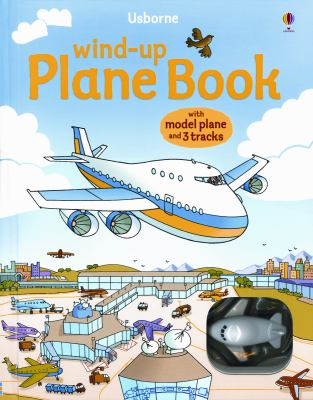 Wind-Up Plane Book [With Toy Airplane] 9780794525347