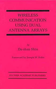 Wireless Communication Using Dual Antenna Arrays (9780792386803) photo