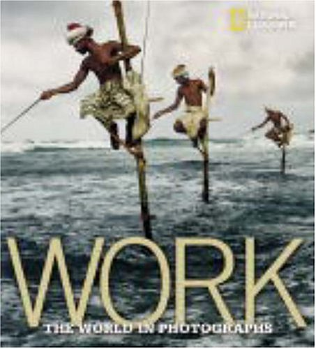 Work: The World in Photographs 9780792262046