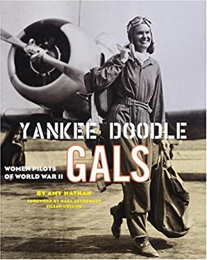 Yankee Doodle Gals: Women Pilots of World War II 9780792282167