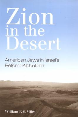 Zion in the Desert: American Jews in Israel's Reform Kibbutzim 9780791471043