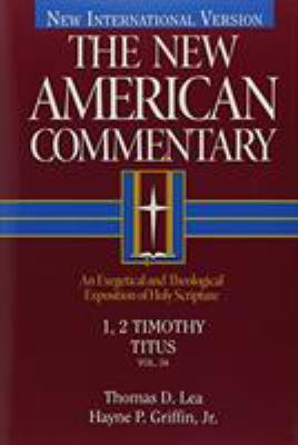 The New American Commentary Volume 34 - 1, 2 Timothy, Titus 9780805401349
