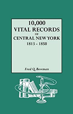 10,000 Vital Records of Central New York, 1813-1850 9780806311494