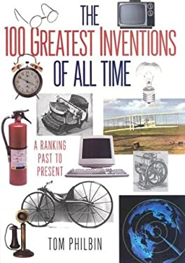 100 Greatest Inventions of All Time: A Ranking Past and Present 9780806524030