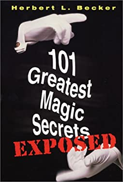 101 Greatest Magic Secretsuexposed 9780806521541