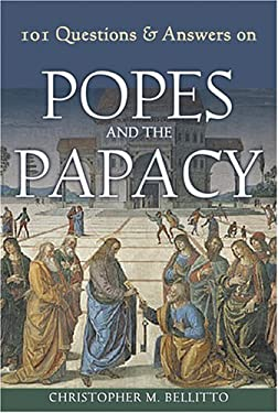 101 Questions & Answers on Popes and the Papacy 9780809145164