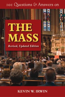 101 Questions & Answers on the Mass: Revised, Updated Edition 9780809147793