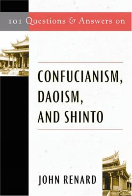 101 Questions and Answers on Confucianism, Daoism, and Shinto 9780809140916