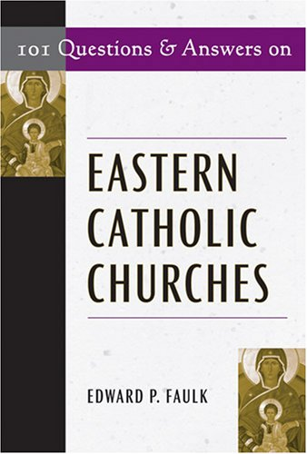101 Questions and Answers on Eastern Catholic Churches 9780809144419