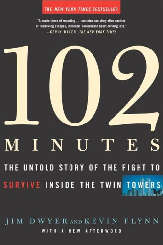 102 Minutes: The Untold Story of the Fight to Survive Inside the Twin Towers 9780805080322