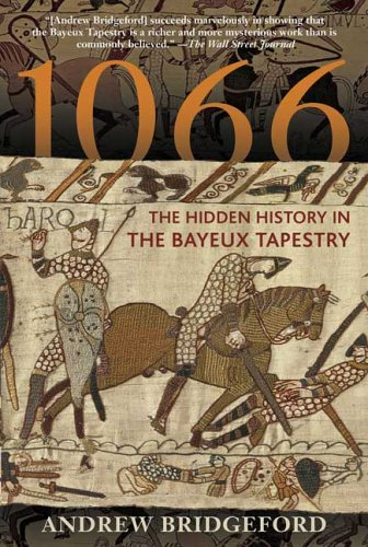1066: The Hidden History in the Bayeux Tapestry 9780802777423