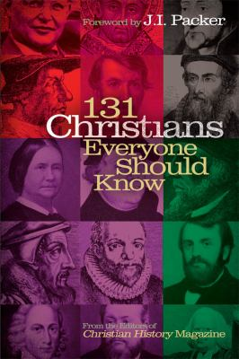 131 Christians Everyone Should Know 9780805490404