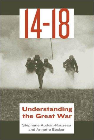 14-18: Understanding the Great War 9780809046430