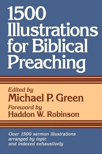 1500 Illustrations for Biblical Preaching - Green, Michael P. / Robinson, Haddon W.