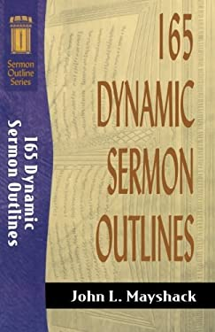165 Dynamic Sermon Outlines 9780801062773